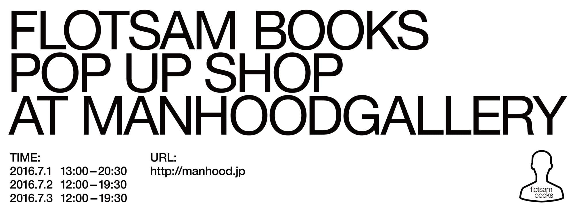 FLOTSAM BOOKS POP UP SHOP at MANHOOD GALLERY