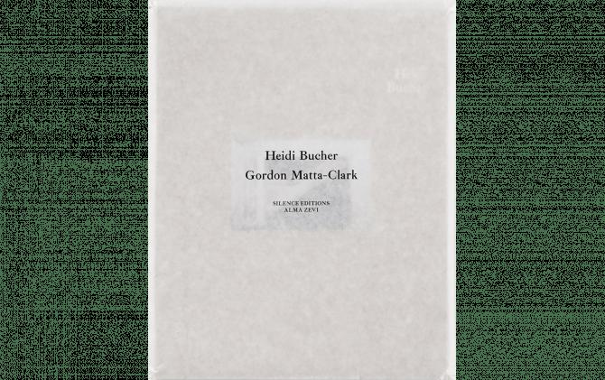 HEIDI BUCHER & GORDON MATTA-CLARK