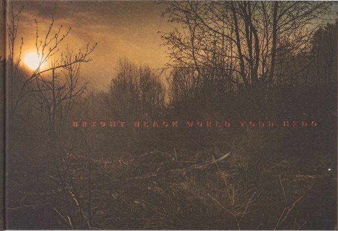 BRIGHT BLACK WORLD