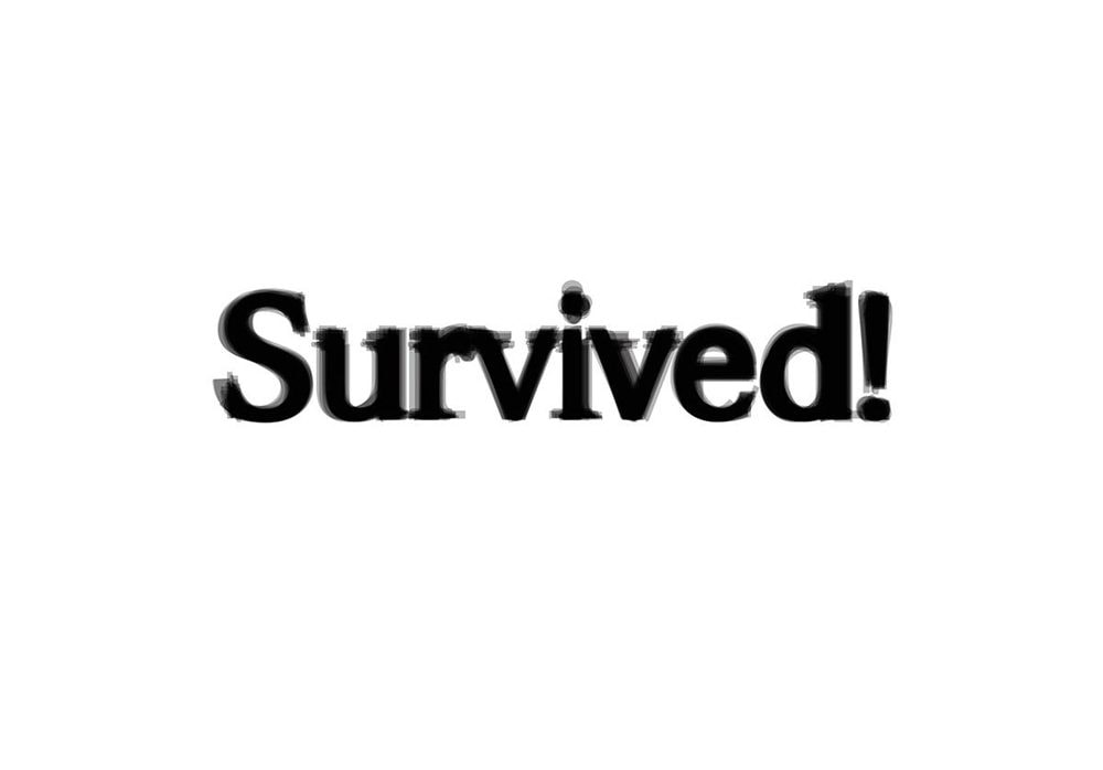 Survived!