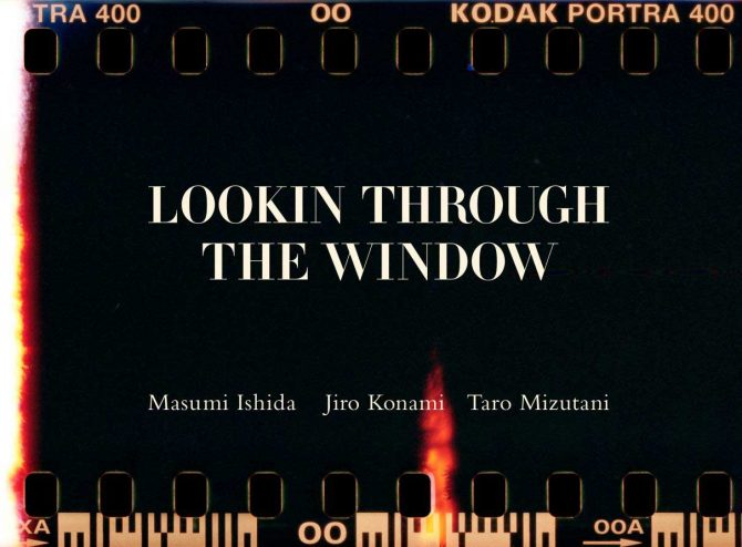 LOOKIN THROUGH THE WINDOW