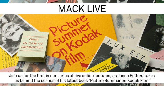MACK LIVE: Picture Summer on Kodak Film by Jason Fulford