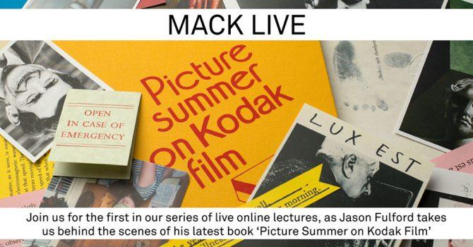 MACK LIVE: Picture Summer on Kodak Film by Jason Fulford