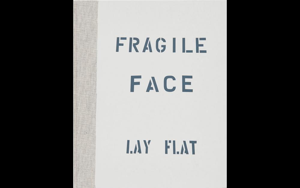 FRAGILE FACE LAY FLAT