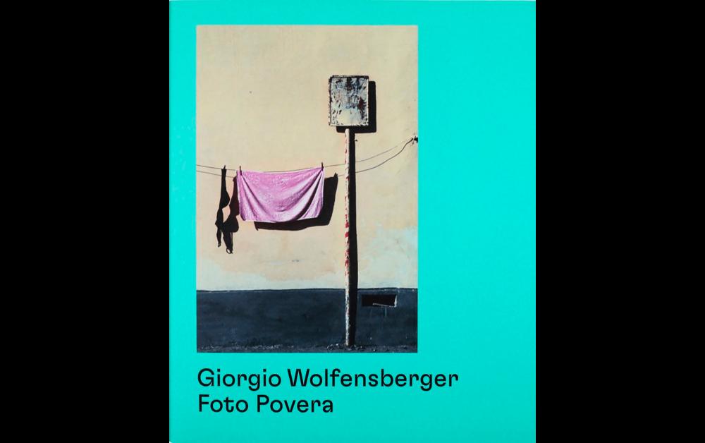 Giorgio Wolfensberger – Foto Povera