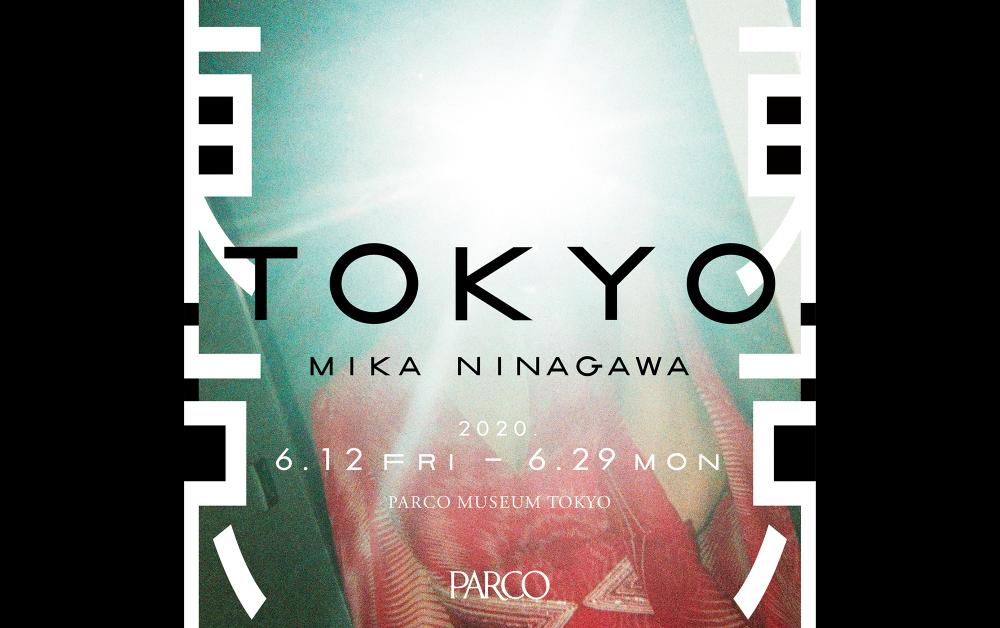 東京 TOKYO / MIKA NINAGAWA