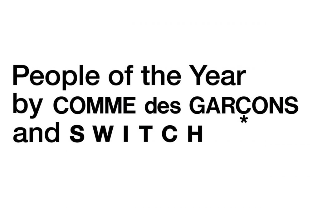 People of the Year by COMME des GARÇONS and SWITCH