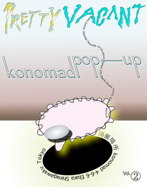 Konomad popup Vol.2「PRETTY VACANT」